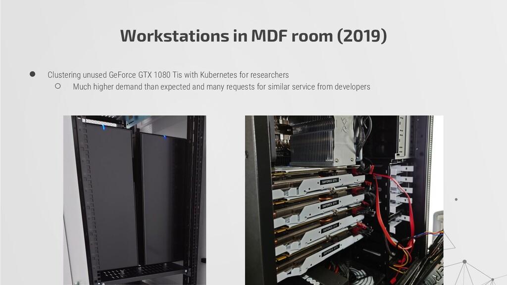 Workstations in MDF room (2019) ● Clustering un...