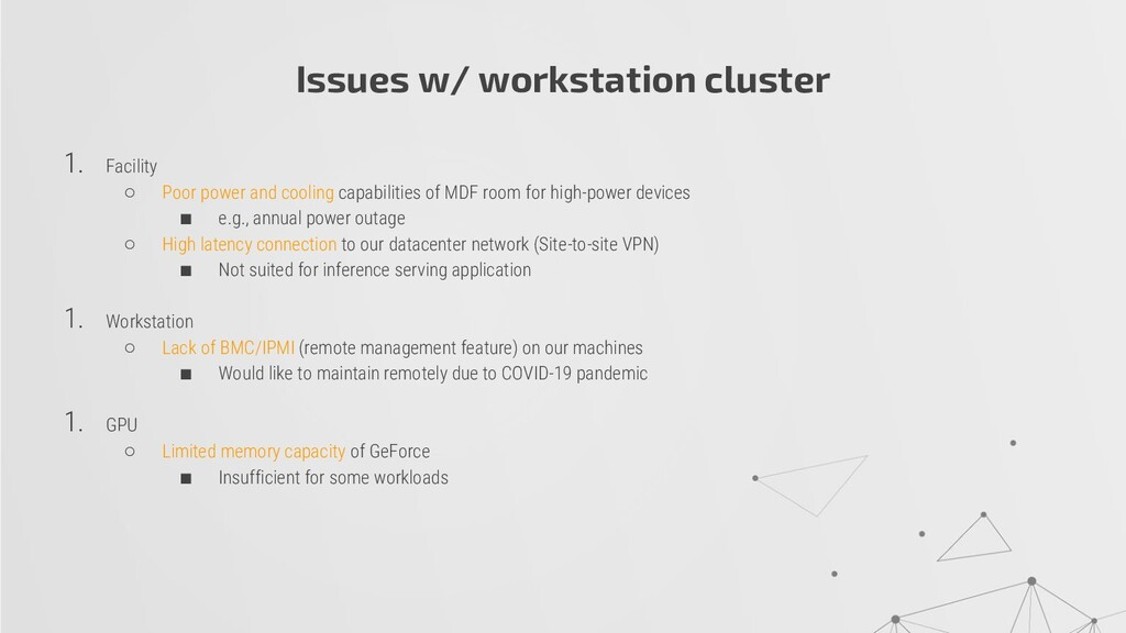 Issues w/ workstation cluster 1. Facility ○ Poo...