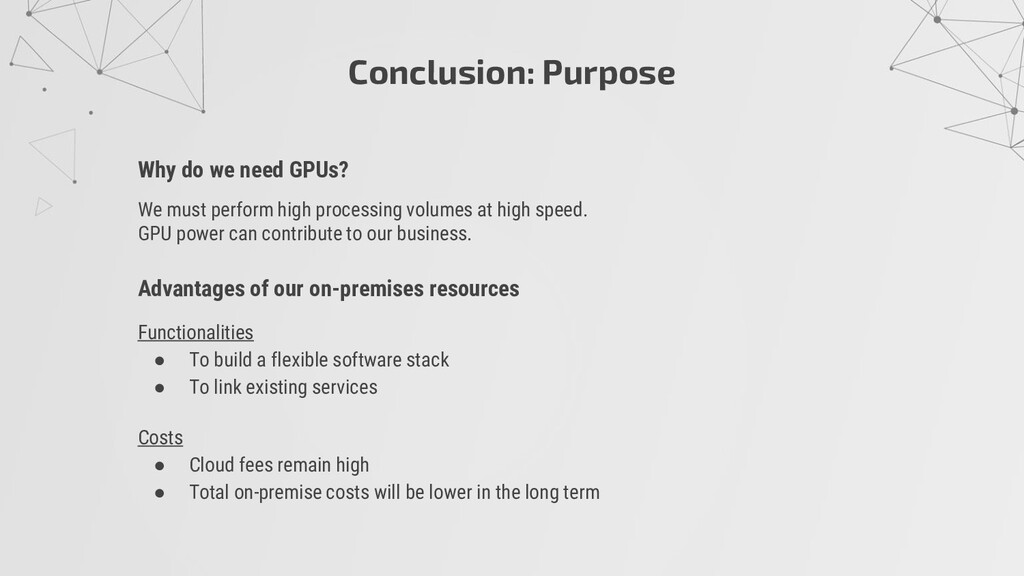 Conclusion: Purpose Why do we need GPUs? We mus...