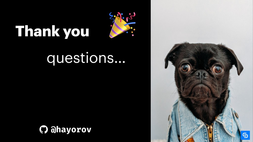 Thank you questions…  @hayorov