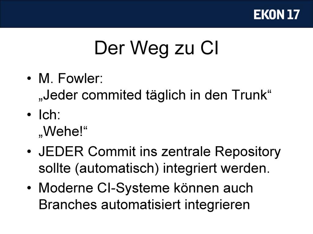 """Der Weg zu CI • M. Fowler: """"Jeder commited täg..."""