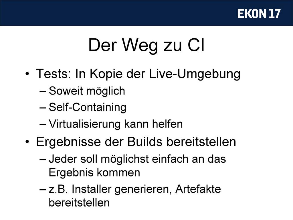 Der Weg zu CI • Tests: In Kopie der Live-Umgeb...