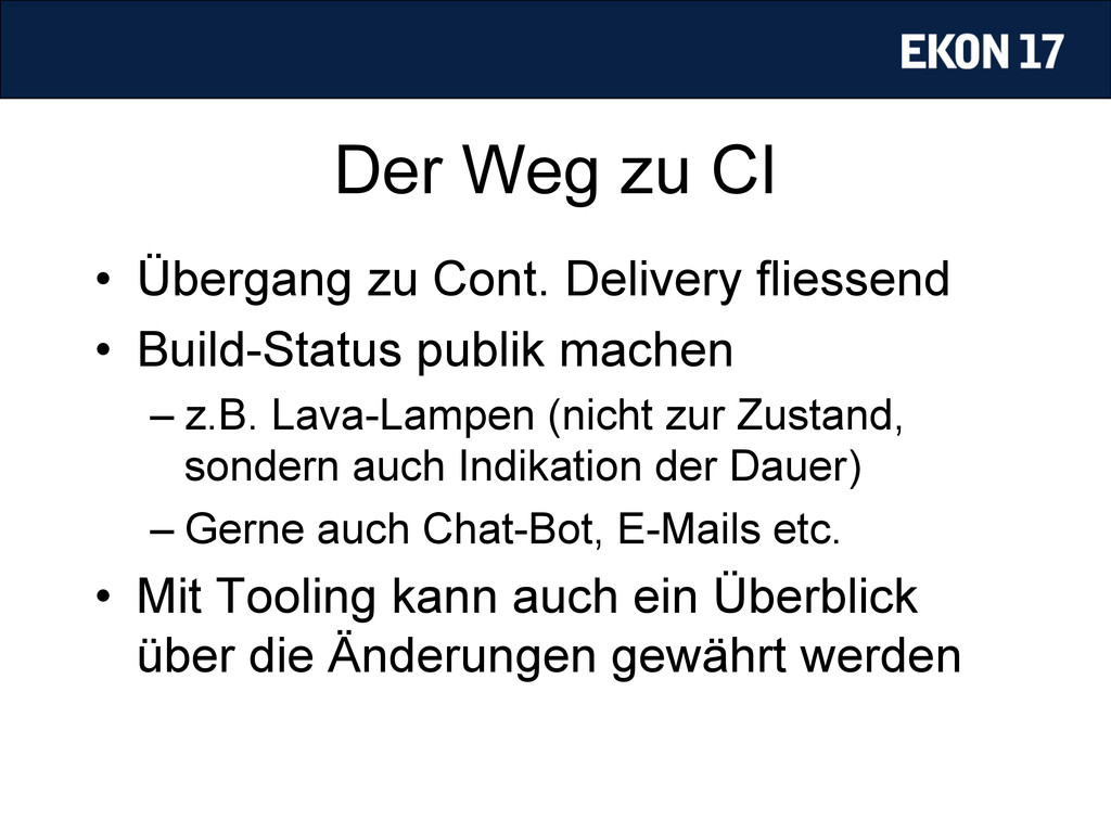 Der Weg zu CI • Übergang zu Cont. Delivery fli...