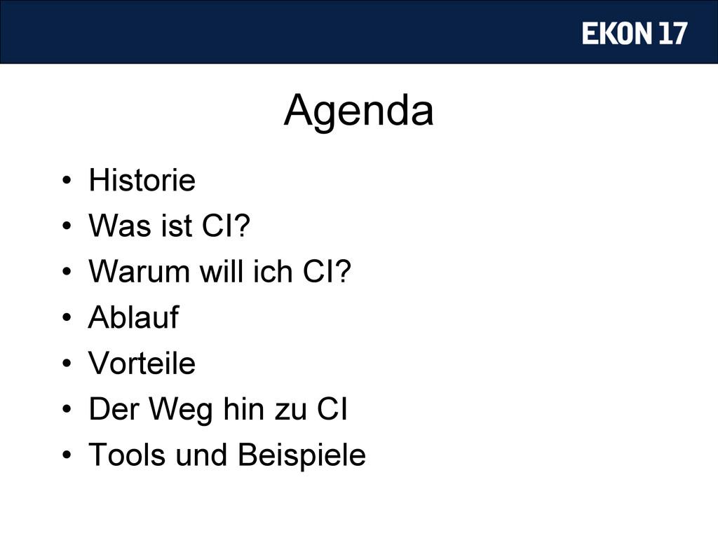 Agenda • Historie • Was ist CI? • Warum will...
