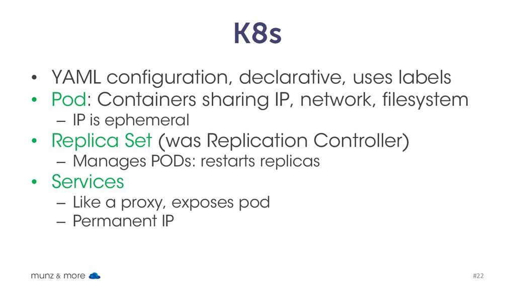 K8s • YAML configuration, declarative, uses lab...