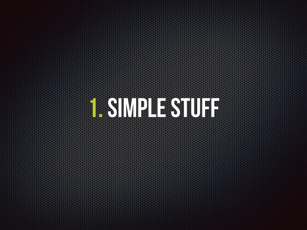 1. Simple Stuff