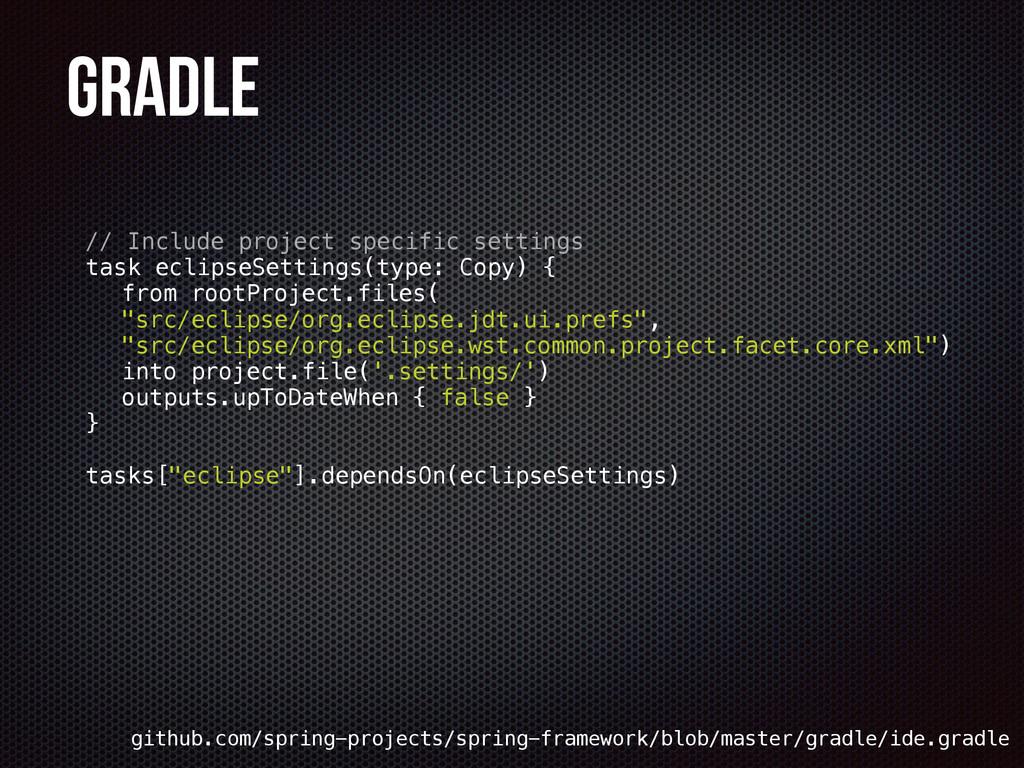 Gradle // Include project specific settings tas...