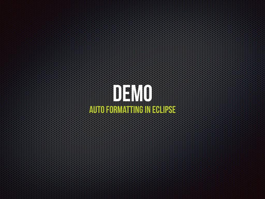 Demo Auto Formatting in Eclipse