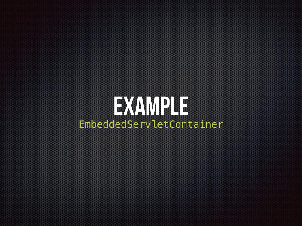 Example EmbeddedServletContainer