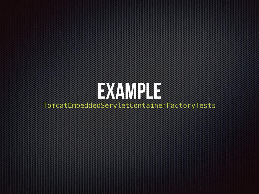 Example TomcatEmbeddedServletContainerFactoryTe...