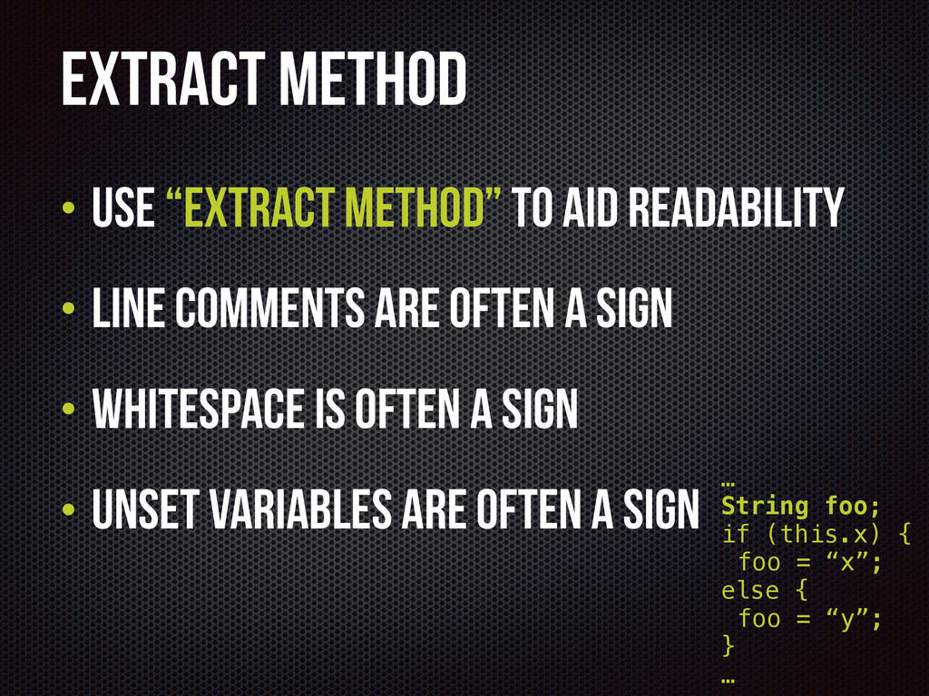"Extract Method • Use ""extract method"" to aid re..."