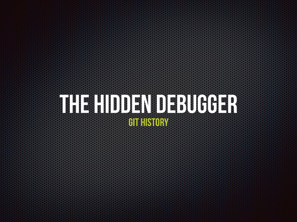The Hidden Debugger Git History