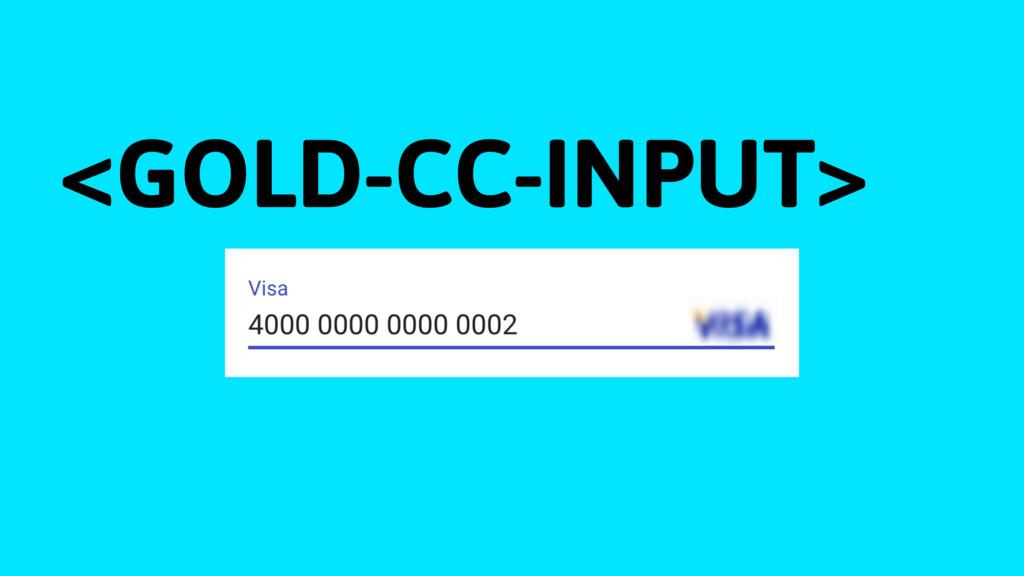 <GOLD-CC-INPUT>