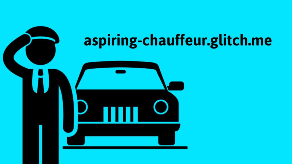 aspiring-chauffeur.glitch.me