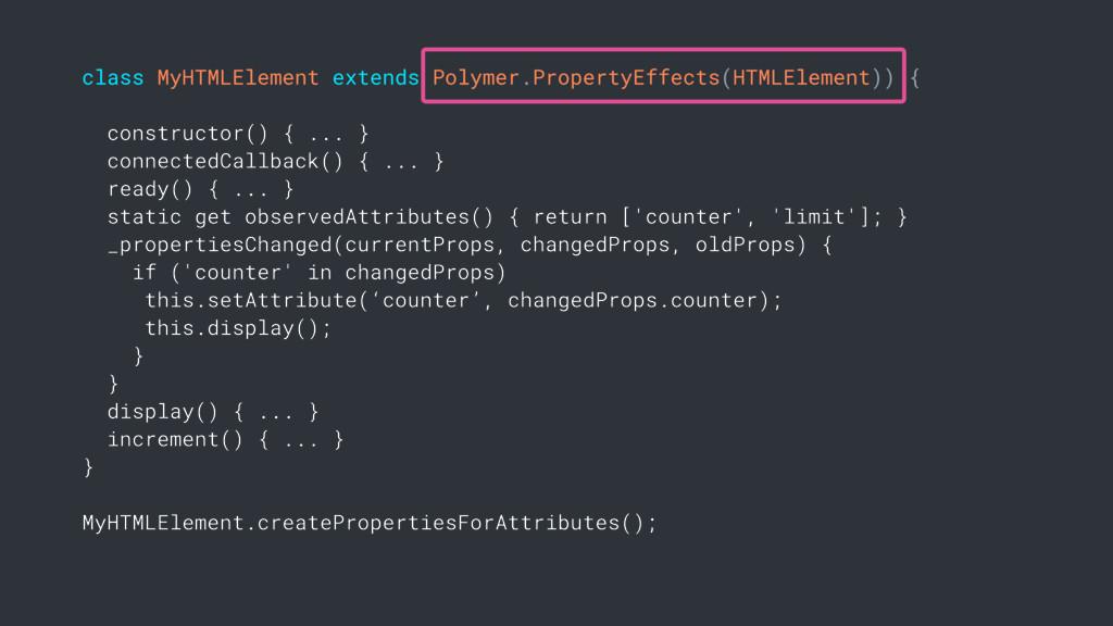 class MyHTMLElement extends Polymer.PropertyEff...