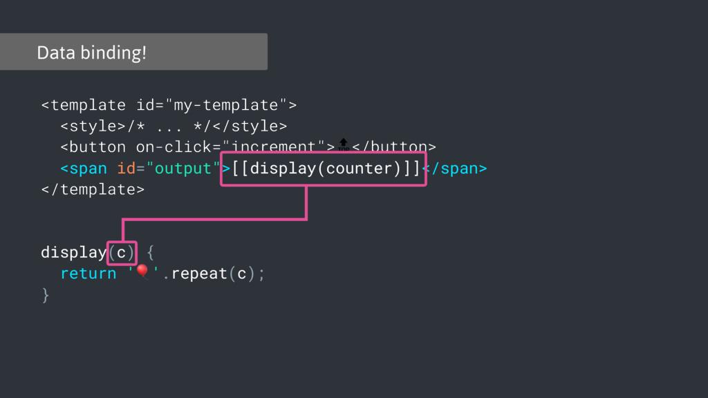"Data binding! <template id=""my-template""> <styl..."