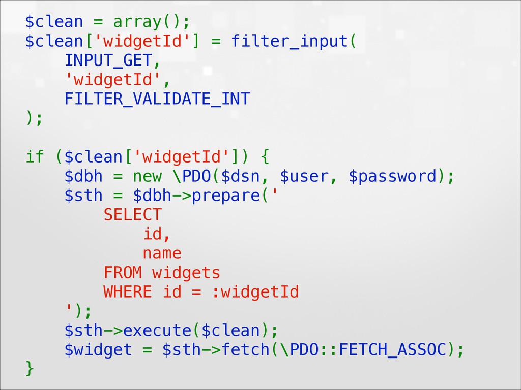 $clean = array(); $clean['widgetId'] = filter_...