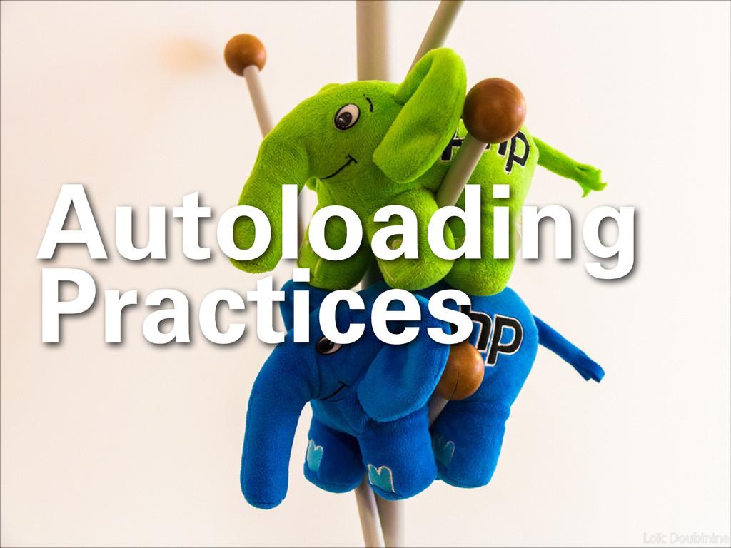 Autoloading Practices
