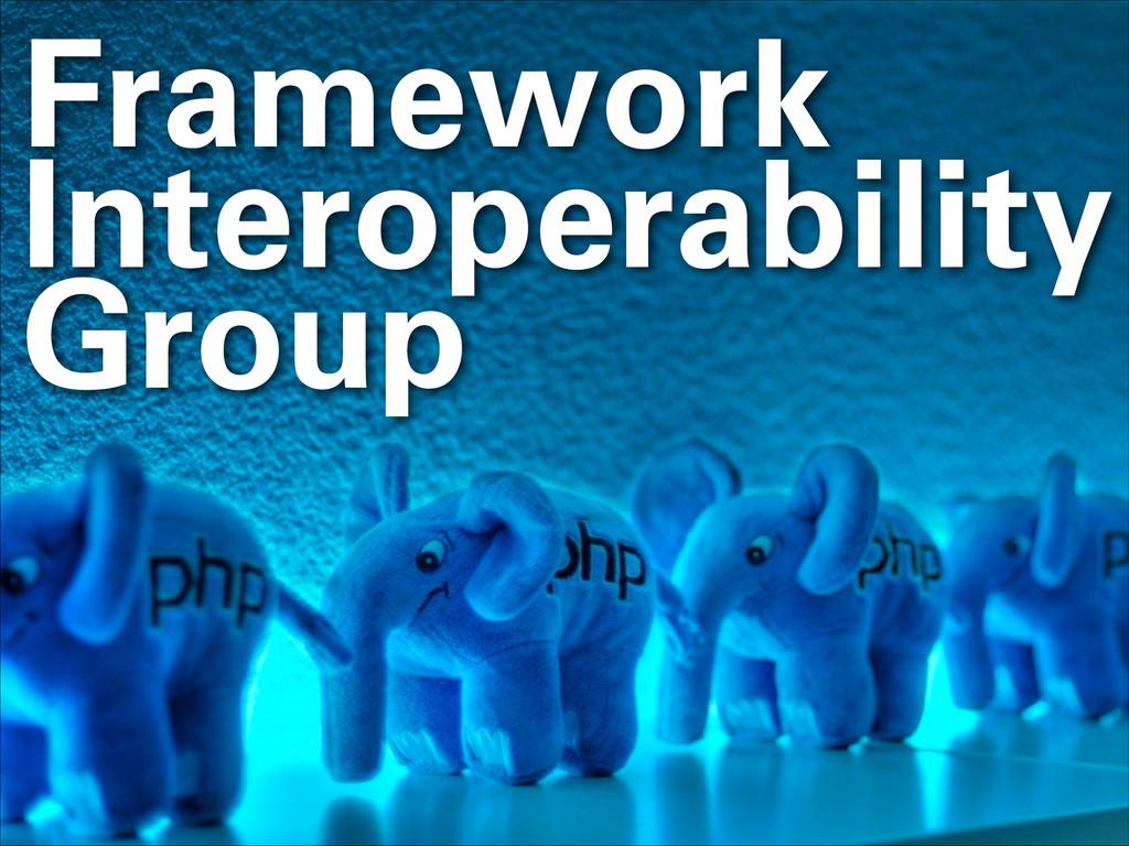 Framework Interoperability Group