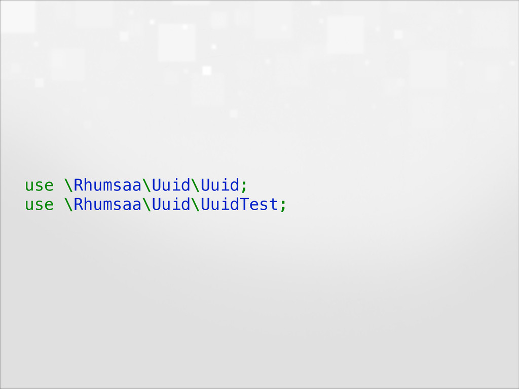 use \Rhumsaa\Uuid\Uuid; use \Rhumsaa\Uuid\Uuid...