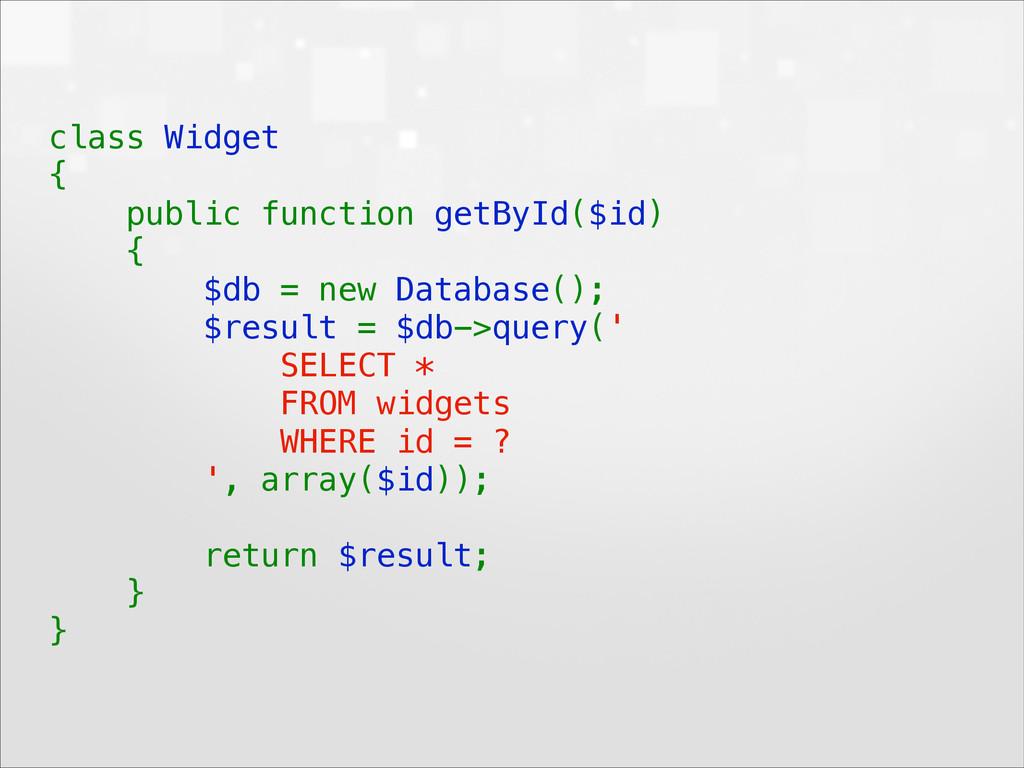 class Widget { public function getById($id) ...
