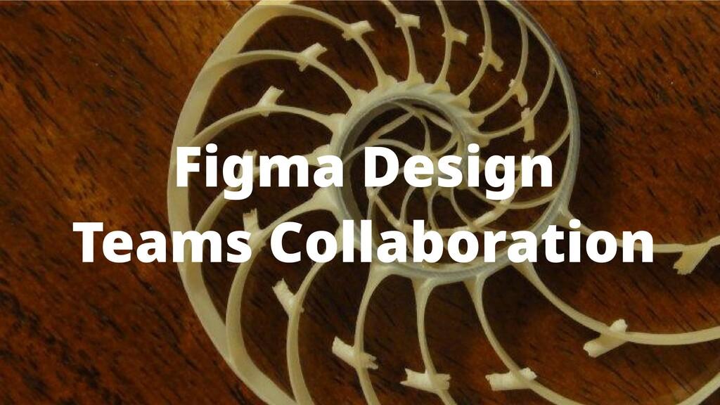 Figma Design  Teams Collaboration