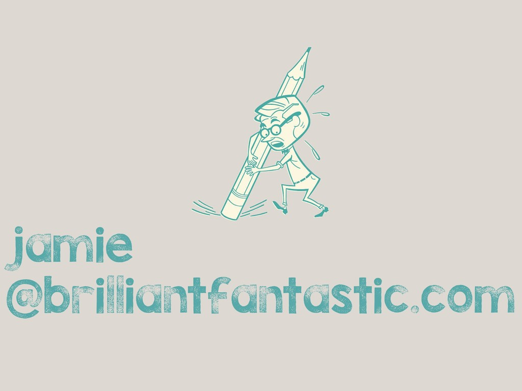 jamie @brilliantfantastic.com
