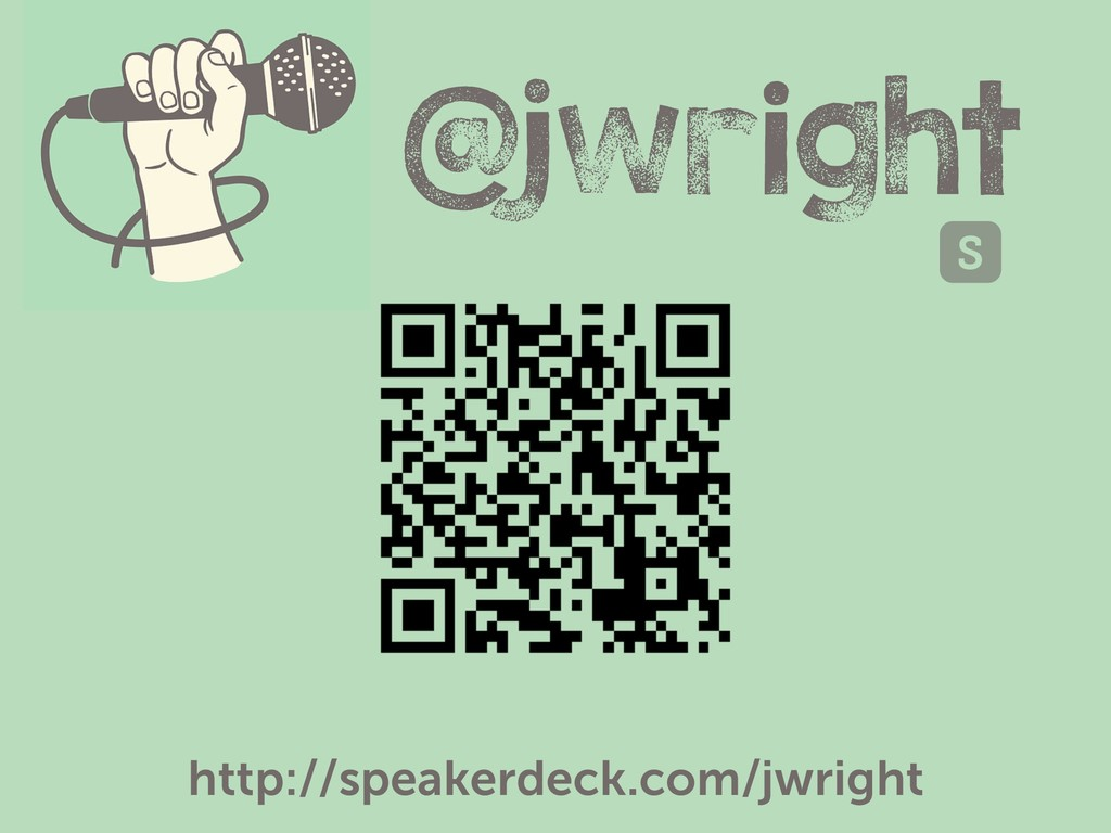 @jwright http://speakerdeck.com/jwright