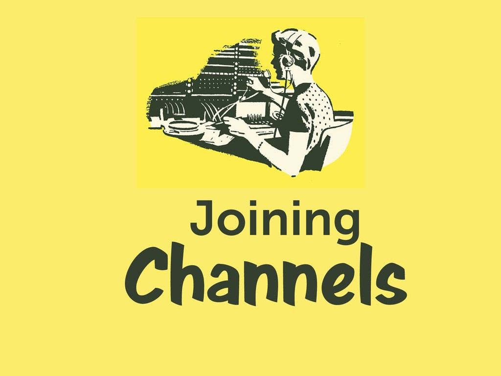 Channels Joining