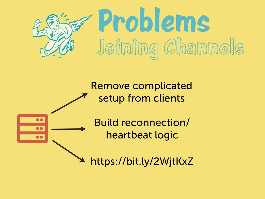 Problems Joining Channels Remove complicated se...