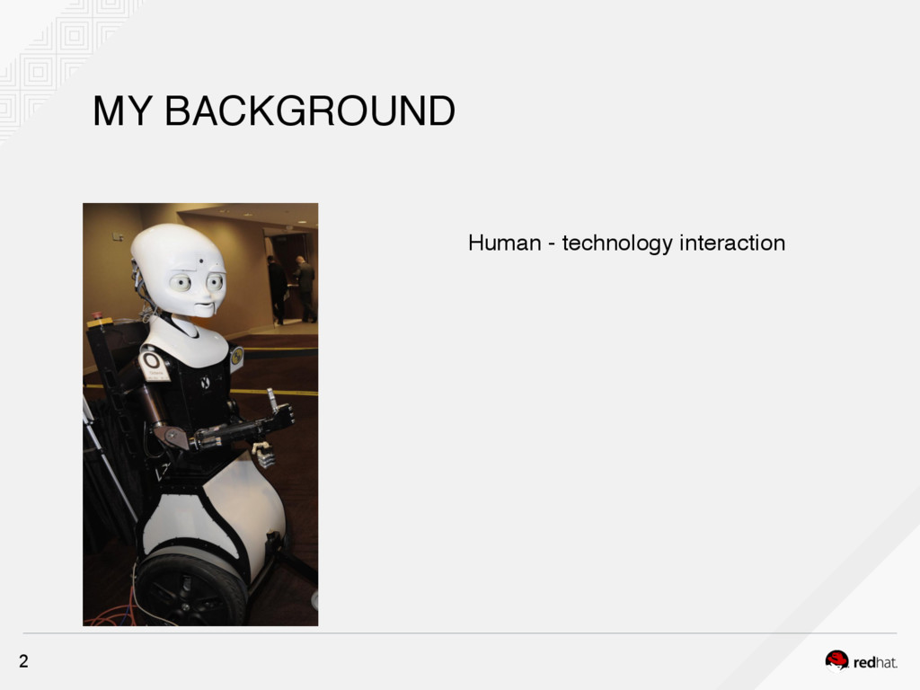 MY BACKGROUND 2 Human - technology interaction