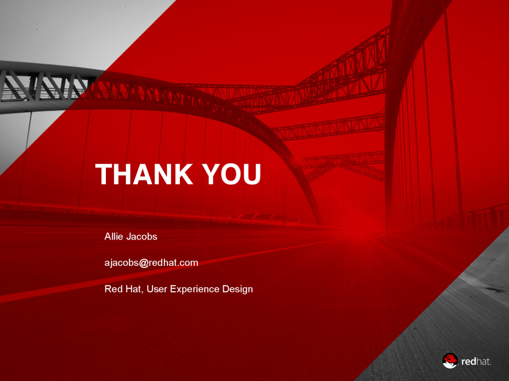 THANK YOU Allie Jacobs ajacobs@redhat.com Red H...