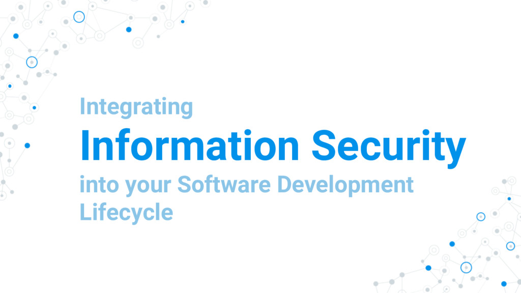 Integrating Information Security into your Soft...