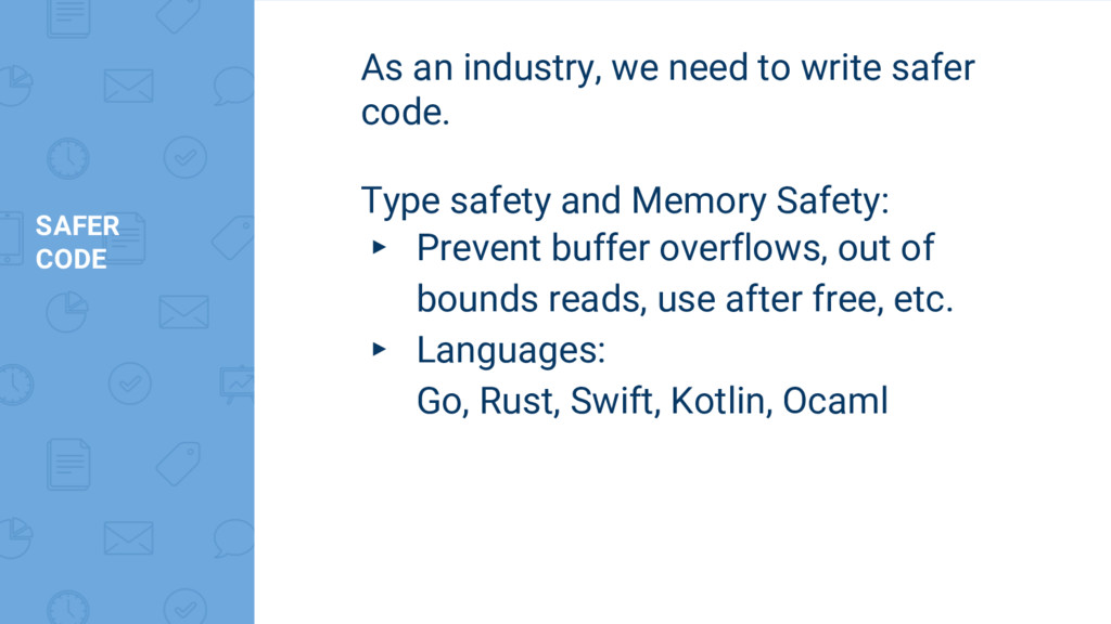 SAFER CODE As an industry, we need to write saf...