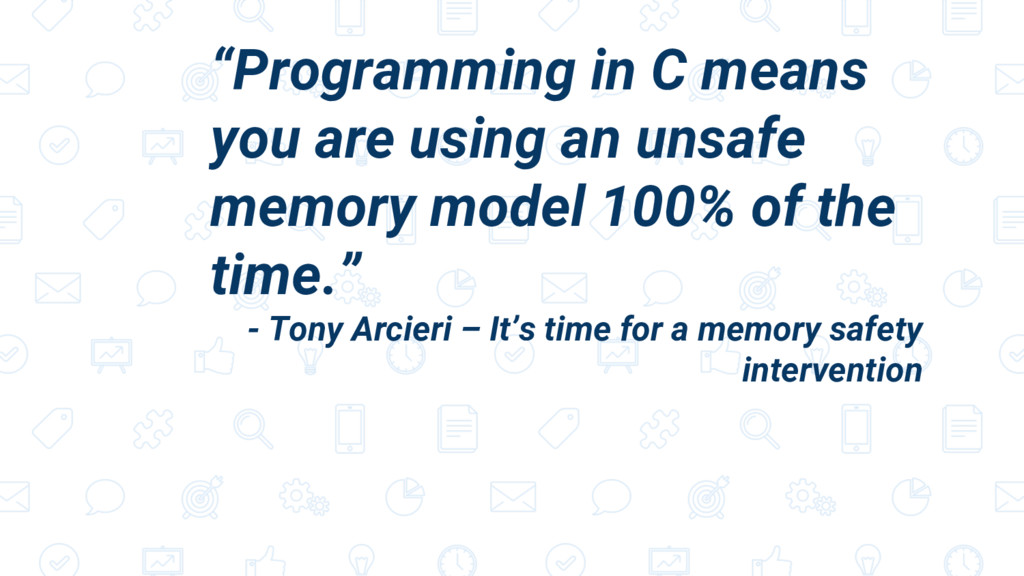 """Programming in C means you are using an unsafe..."