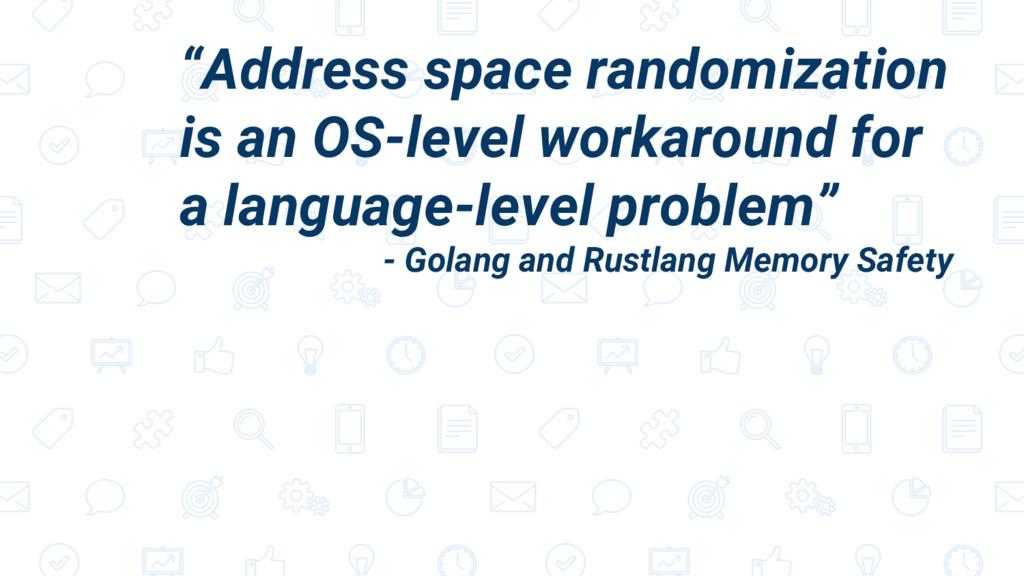 """Address space randomization is an OS-level wor..."