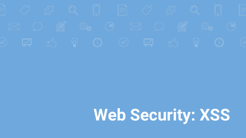 Web Security: XSS