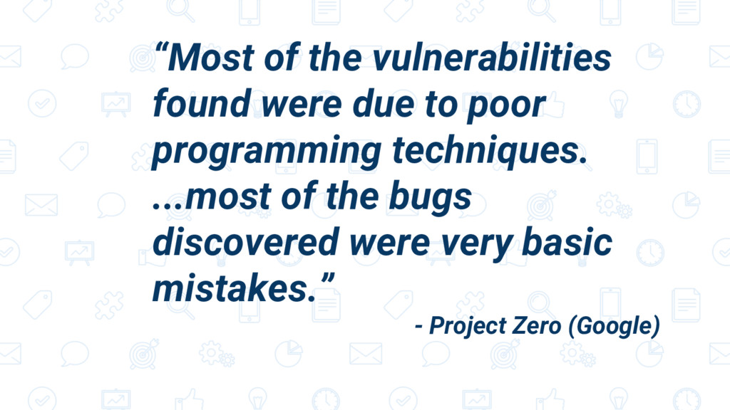 """Most of the vulnerabilities found were due to ..."
