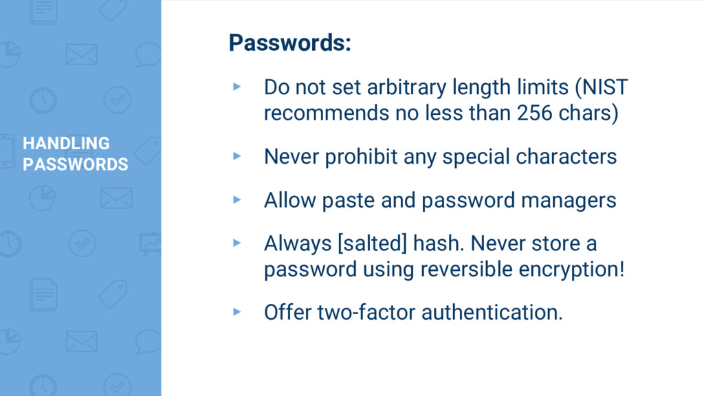 HANDLING PASSWORDS Passwords: ▸ Do not set arbi...