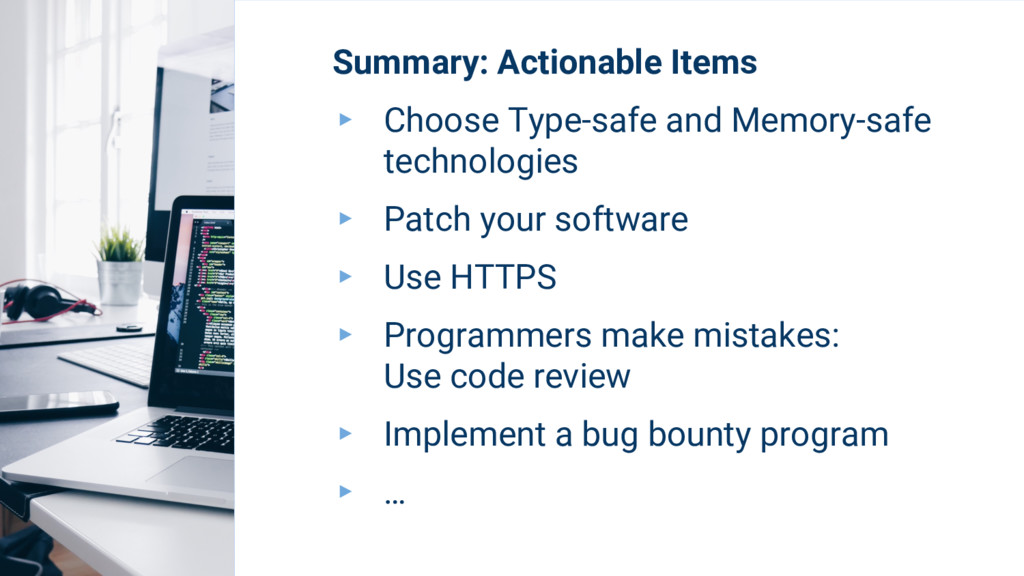 Summary: Actionable Items ▸ Choose Type-safe an...