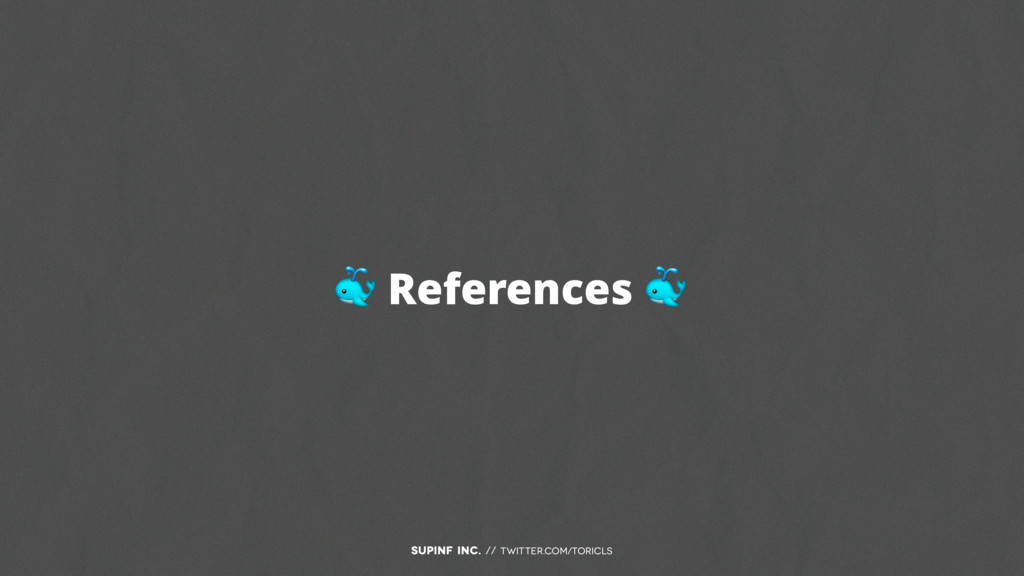 SUPINF Inc. // twitter.com/toricls  References