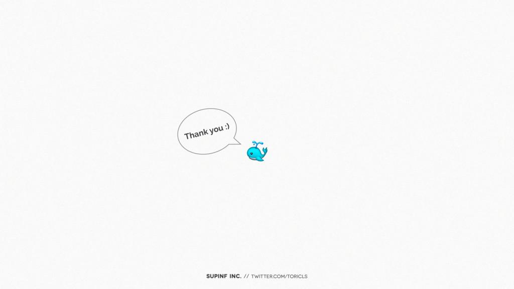 SUPINF Inc. // twitter.com/toricls Thank you :)
