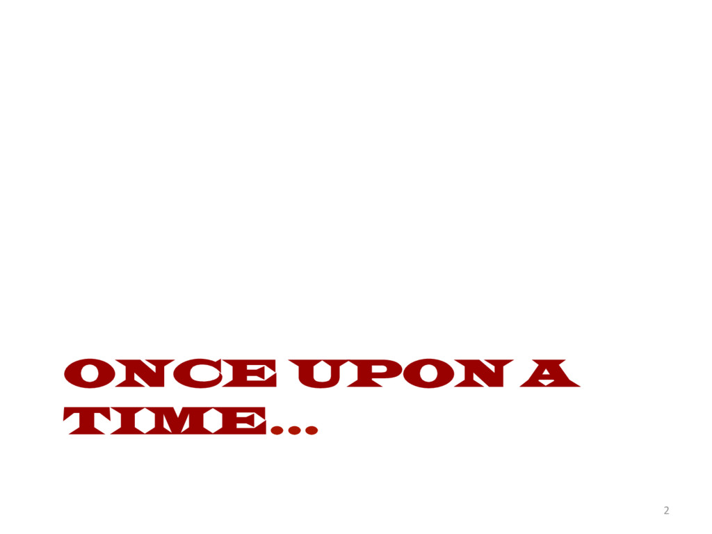 ONCE UPON A TIME… 2