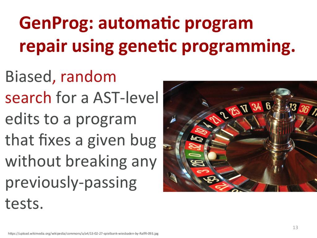 GenProg: automa'c program repair using gene'c p...