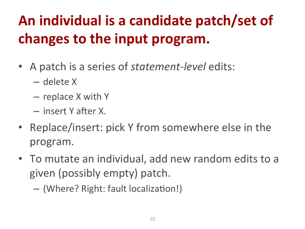 • A patch is a series of statement-level edits...