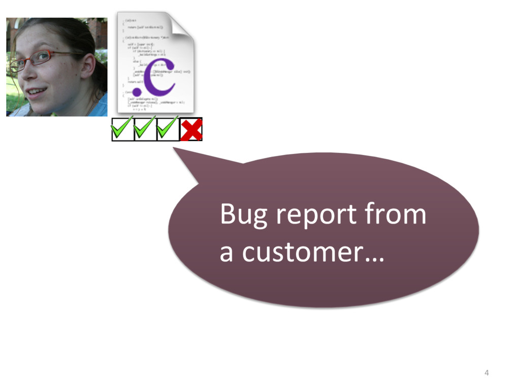 4 Bug report from a customer…