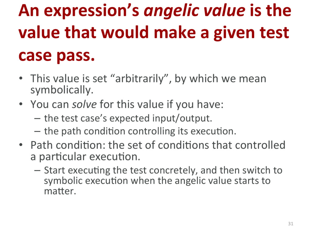 An expression's angelic value is the value that...