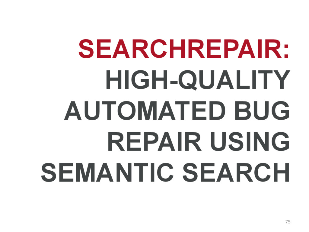 SEARCHREPAIR: HIGH-QUALITY AUTOMATED BUG REPAIR...