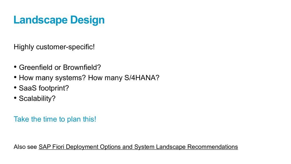 Landscape Design Highly customer-specific! • Gr...