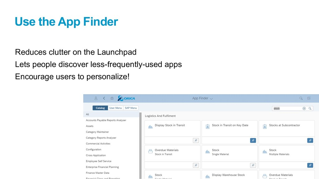 Use the App Finder Reduces clutter on the Launc...